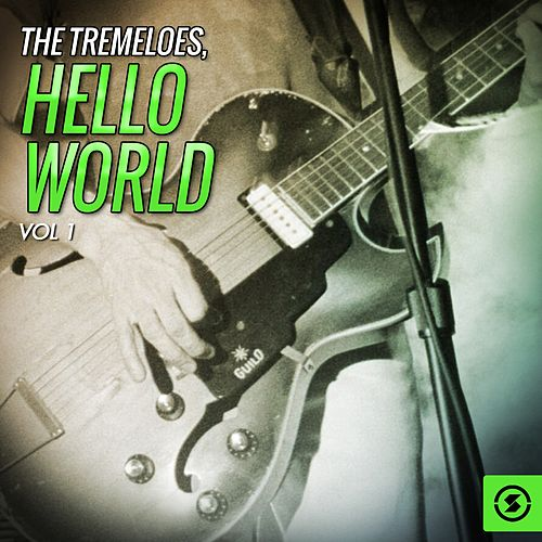 Hello World, Vol. 1 by The Tremeloes