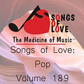 Songs of Love: Pop, Vol. 189 by Various Artists