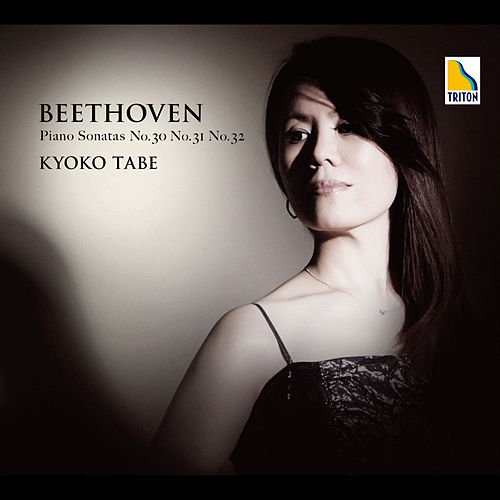 Beethoven: Piano Sonata No. 30, No. 31 and No. 32 by Kyoko Tabe