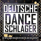 Deutsche Danceschlager Hit Charts (Die Top DJ Dance Schlager Hits 2016 für jede Schlagerparty) by Various Artists