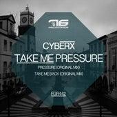 Take Me Pressure by Cyberx