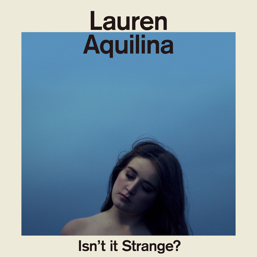 Isn't It Strange? by Lauren Aquilina
