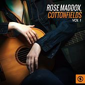 Cottonfields, Vol. 1 by Rose Maddox