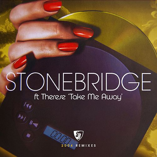 Take Me Away (2004 Remixes) by Stonebridge