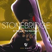 Put  'Em High (2004 Remixes) by Stonebridge