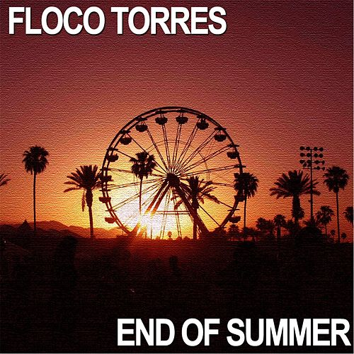 End of Summer by Floco Torres