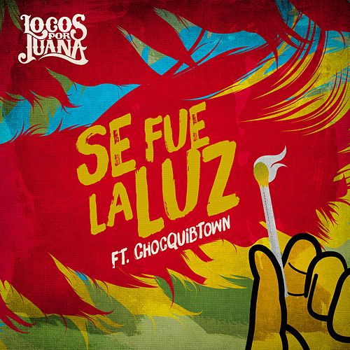 Se Fue la Luz (feat. ChocQuibTown) - Single by Locos Por Juana