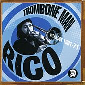 Trombone Man - Rico: Anthology 1961-71 by Various Artists