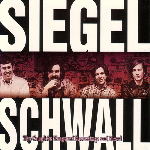 The Complete Vanguard Recordings & More! by The Siegel-Schwall Band