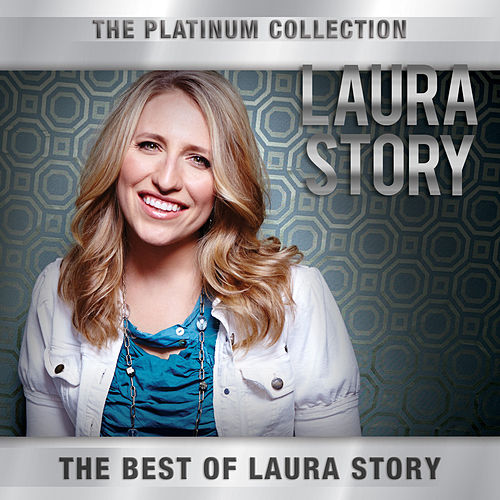 The Platinum Collection by Laura Story