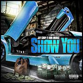 Show You (feat. Ron Browz) by Jay Coop