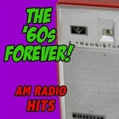 The '60s Forever! AM Radio Hits by Various Artists