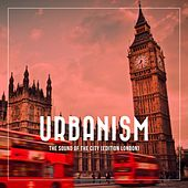 Urbanism - The Sound of the City (Edition London) by Various Artists