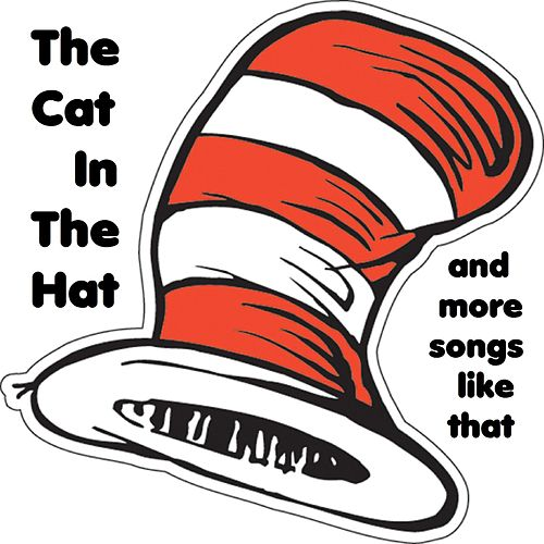 The Cat in the Hat and More Songs Like That by Allan Sherman