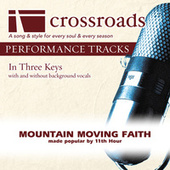 Mountain Moving Faith (Made Popular by 11th Hour) [Performance Track] by Various Artists