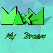 My Dream by Max M