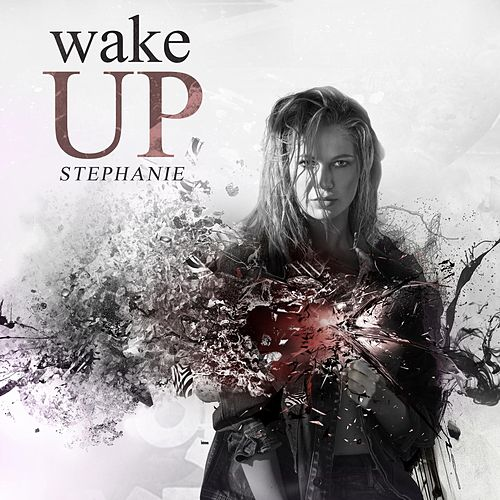 Wake Up by Stephanie