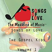 Songs of Love the Gospel Kids, Vol. 1 by Various Artists