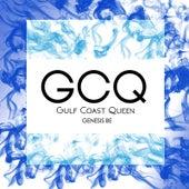 Gulf Coast Queen by Genesis Be