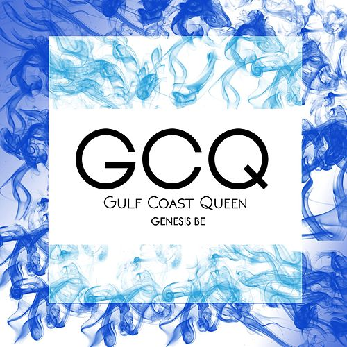 Gulf Coast Queen by Genesis Be