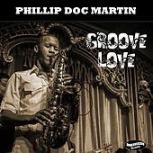 Groove Love by Phillip 'Doc' Martin