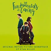The Fundamentals of Caring (Original Motion Picture Soundtrack) by Ryan Miller