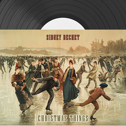Christmas Things by Sidney Bechet