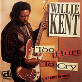 Too Hurt To Cry by Willie Kent