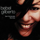Sem Contecao Remixes by Bebel Gilberto