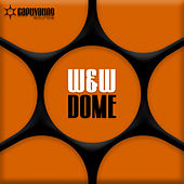 Dome by W&W