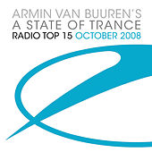 Armin van Buuren's A State Of Trance Radio Top 15 – October 2008 by Various Artists