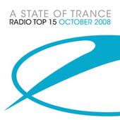 A State Of Trance Radio Top 15 – October 2008 by Various Artists