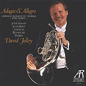 German Romantic Works for Horn - Schumann, Schubert, Strauss, Reinecke & Weber by David Jolley