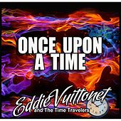 Once Upon a Time by Eddie Vuittonet and the Time Travelers