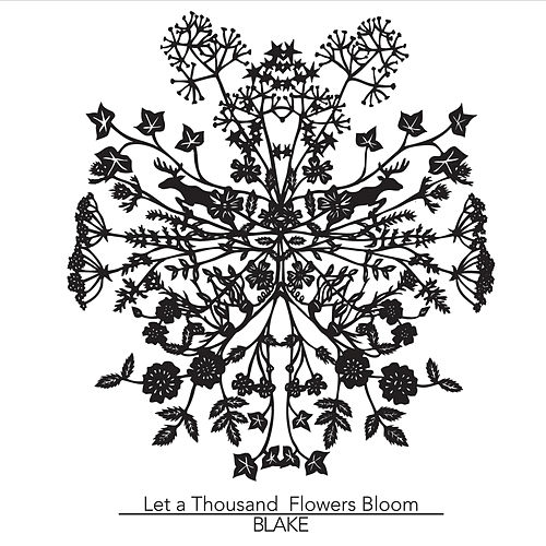 Let a Thousand Flowers Bloom by Blake