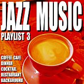 Jazz Music Playlist 3 (Coffee Cafe Dinner Cocktail Restaurant Background) by Blue Claw Jazz