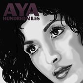 Hundred Miles by Aya
