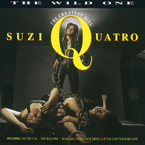 The Wild One: The Greatest Hits by Suzi Quatro