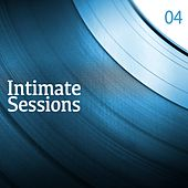 Intimate Sessions, Vol. 04 by Various Artists