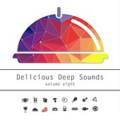 Delicious Deep Sounds, Vol. 8 by Various Artists