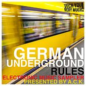 German Underground Rules (Presented By A.C.K.) (Electronic Music Sampler) by Various Artists