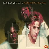 Really Saying Something: The Best of Fun Boy Three by Various Artists