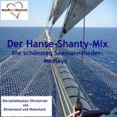 Der Hanse-Shanty-Mix - Die schönsten Seemannslieder-Medleys (20 beliebte Ohrwürmer von Binnenland und Waterkant) by Various Artists