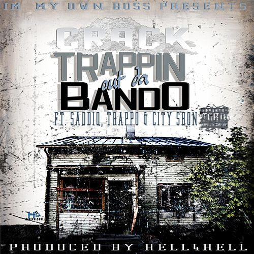 Trappin out da Bando (feat. City Shon, Saddiq & Trappo) by CRACK