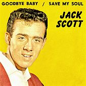 Save My Soul - Goodbye Baby by Jack Scott