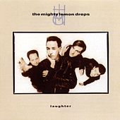 Laughter (2008 Remaster) by The Mighty Lemon Drops
