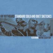 Standard Solo and Duet Sketches (feat. Wayne Escoffery) by Avi Rothbard