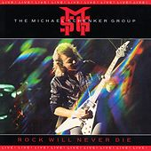 Rock Will Never Die: Live! (2009 Remaster) by Michael Schenker Group