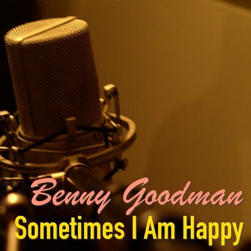 Sometimes I Am Happy von Benny Goodman