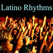 Latino Rhythms von Various Artists